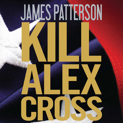 Kill Alex Cross Audiobook, by James Patterson