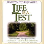 Life Is a Test: How to Meet Lifes Challenges Successfully, by Esther Jungreis