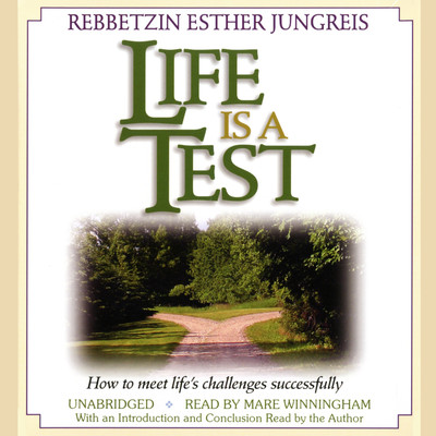 Life Is a Test: How to Meet Lifes Challenges Successfully Audiobook, by Esther Jungreis