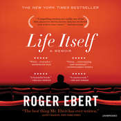 Life Itself: A Memoir Audiobook, by Roger Ebert