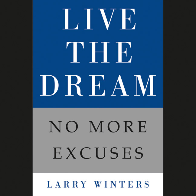 Printable Live the Dream: No More Excuses Audiobook Cover Art
