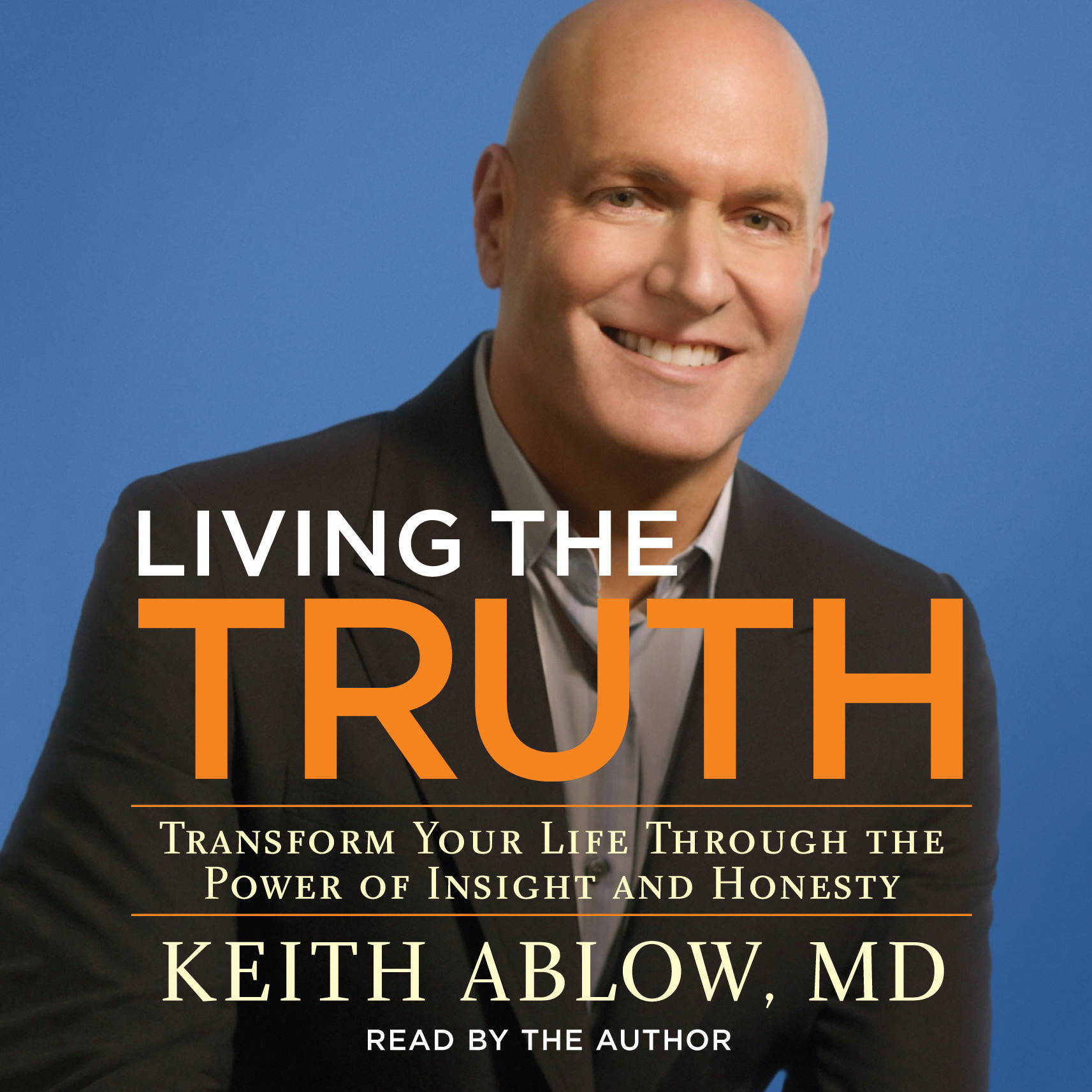 Printable Living the Truth: Transform Your Life Through the Power of Insight and Honesty Audiobook Cover Art