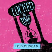 Locked in Time Audiobook, by Lois Duncan