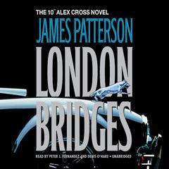 London Bridges Audiobook, by James Patterson