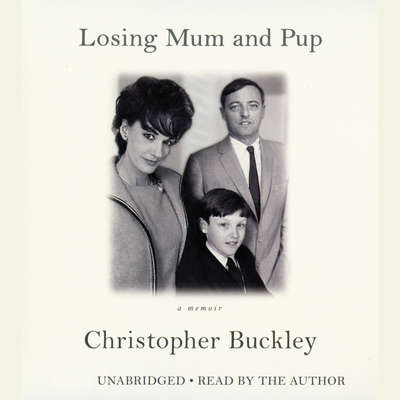 Losing Mum and Pup: A Memoir Audiobook, by Christopher Buckley