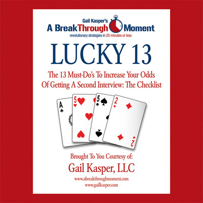 Lucky 13: The 13 Must-Dos to Increase Your Odds of Getting a Second Interview Audiobook, by Gail Kasper