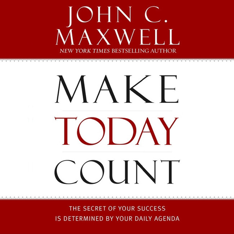 Printable Make Today Count: The Secret of Your Success Is Determined by Your Daily Agenda Audiobook Cover Art