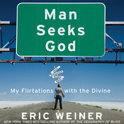 Man Seeks God: My Flirtations with the Divine Audiobook, by Eric Weiner