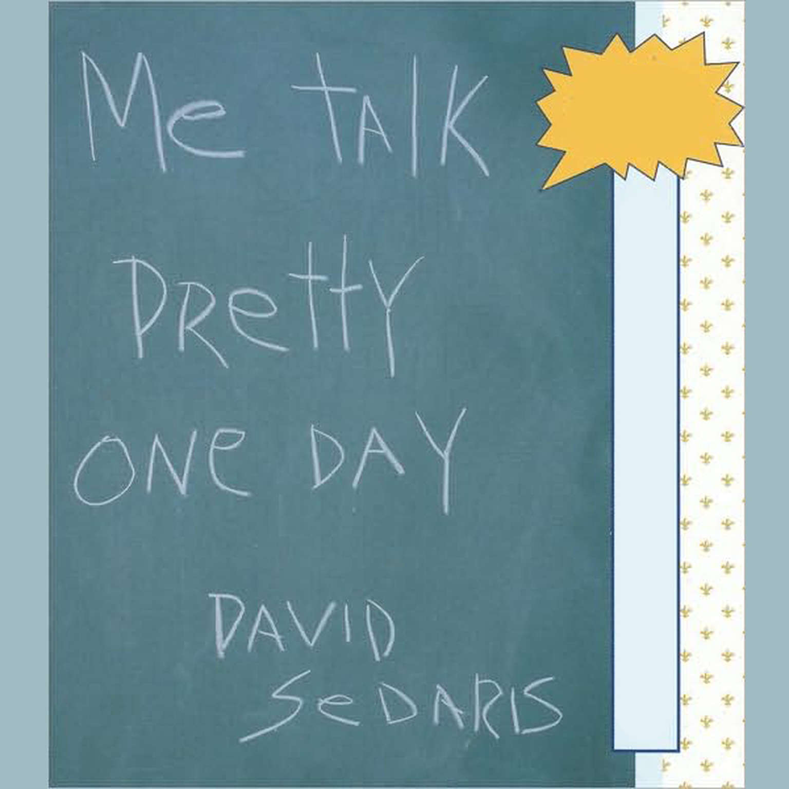 Printable Me Talk Pretty One Day Audiobook Cover Art