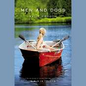 Men and Dogs: A Novel Audiobook, by Katie Crouch