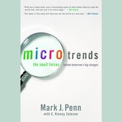 Microtrends: The Small Forces Behind Tomorrows Big Changes, by E. Kinney Zalesne, Mark Penn