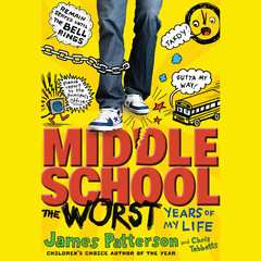 Middle School, The Worst Years of My Life Audiobook, by Chris Tebbetts, James Patterson