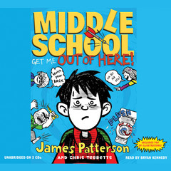 Middle School: Get Me out of Here! Audiobook, by Chris Tebbetts, James Patterson