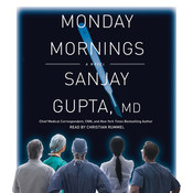 Monday Mornings: A Novel, by Sanjay Gupta
