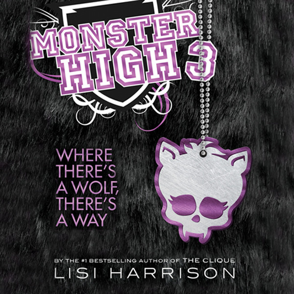 Printable Monster High: Where There's a Wolf, There's a Way Audiobook Cover Art