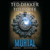 Mortal Audiobook, by Ted Dekker