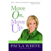 Move On, Move Up: Turn Yesterday's Trials into Today's Triumphs Audiobook, by Paula White