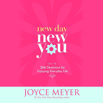 New Day, New You: 366 Devotions for Enjoying Everyday Life Audiobook, by Joyce Meyer