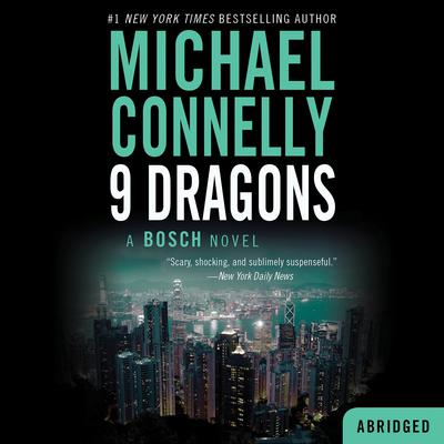 Nine Dragons (Abridged) Audiobook, by Michael Connelly