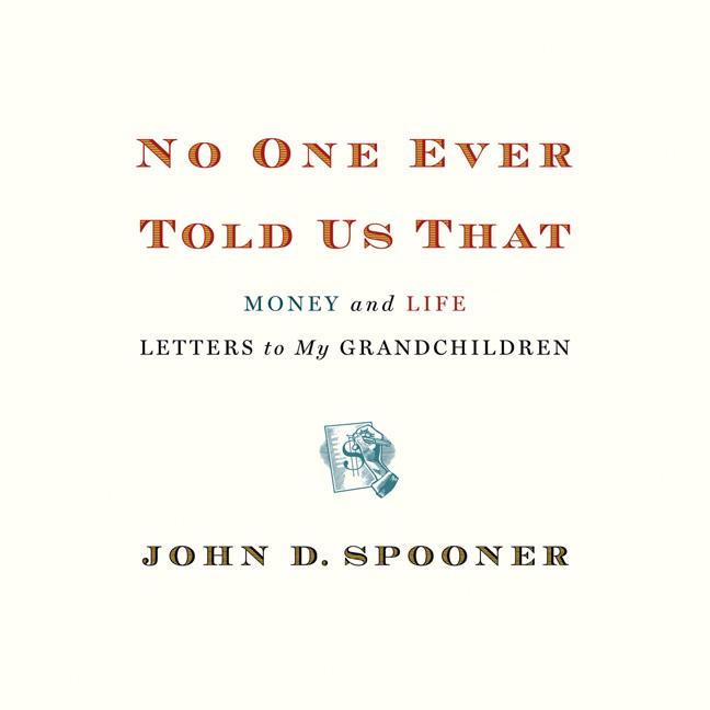 Printable No One Ever Told Us That: Money and Life Letters to My Grandchildren Audiobook Cover Art
