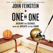 One on One: Behind the Scenes with the Greats in the Game, by John Feinstein