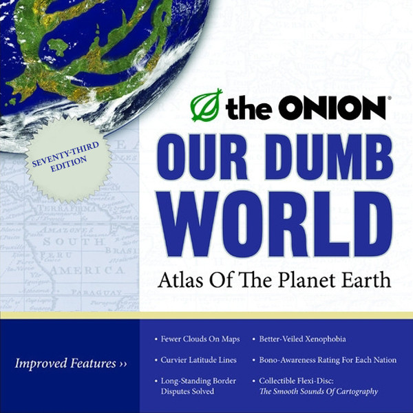 Printable Our Dumb World: The Onion's Atlas of The Planet Earth, 73rd Edition Audiobook Cover Art