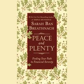 Peace and Plenty: Finding Your Path to Financial Serenity Audiobook, by Sarah Ban Breathnach