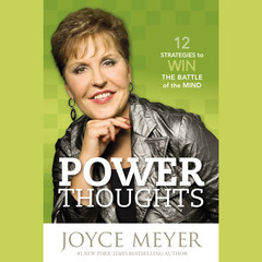Power Thoughts: 12 Strategies for Winning the Battle of the Mind Audiobook, by Joyce Meyer