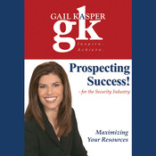 Prospecting Success!: For the Security Industry Audiobook, by Gail Kasper