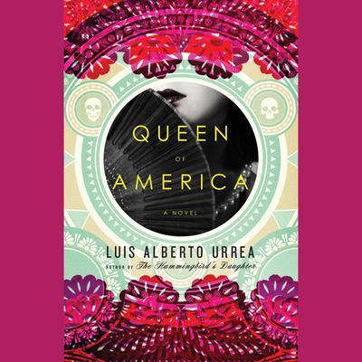 Queen of America: A Novel Audiobook, by Luís Alberto Urrea