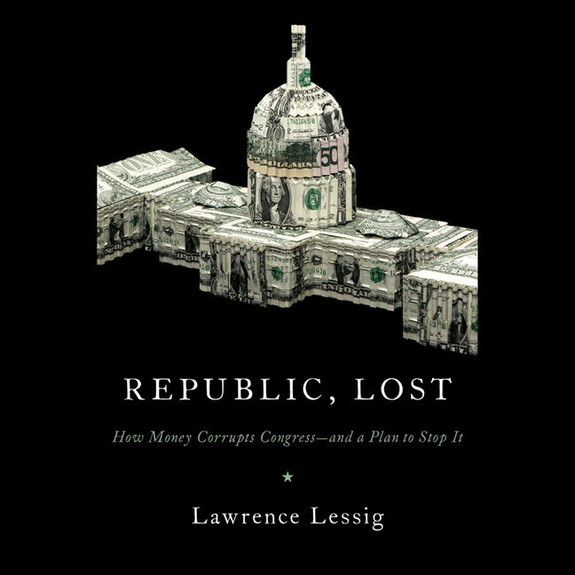 Printable Republic, Lost: How Money Corrupts Congress--and a Plan to Stop It Audiobook Cover Art