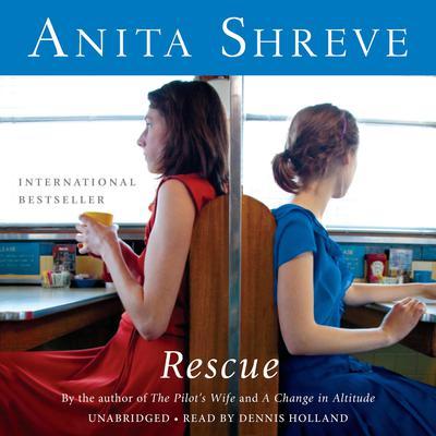 Rescue: A Novel Audiobook, by Anita Shreve
