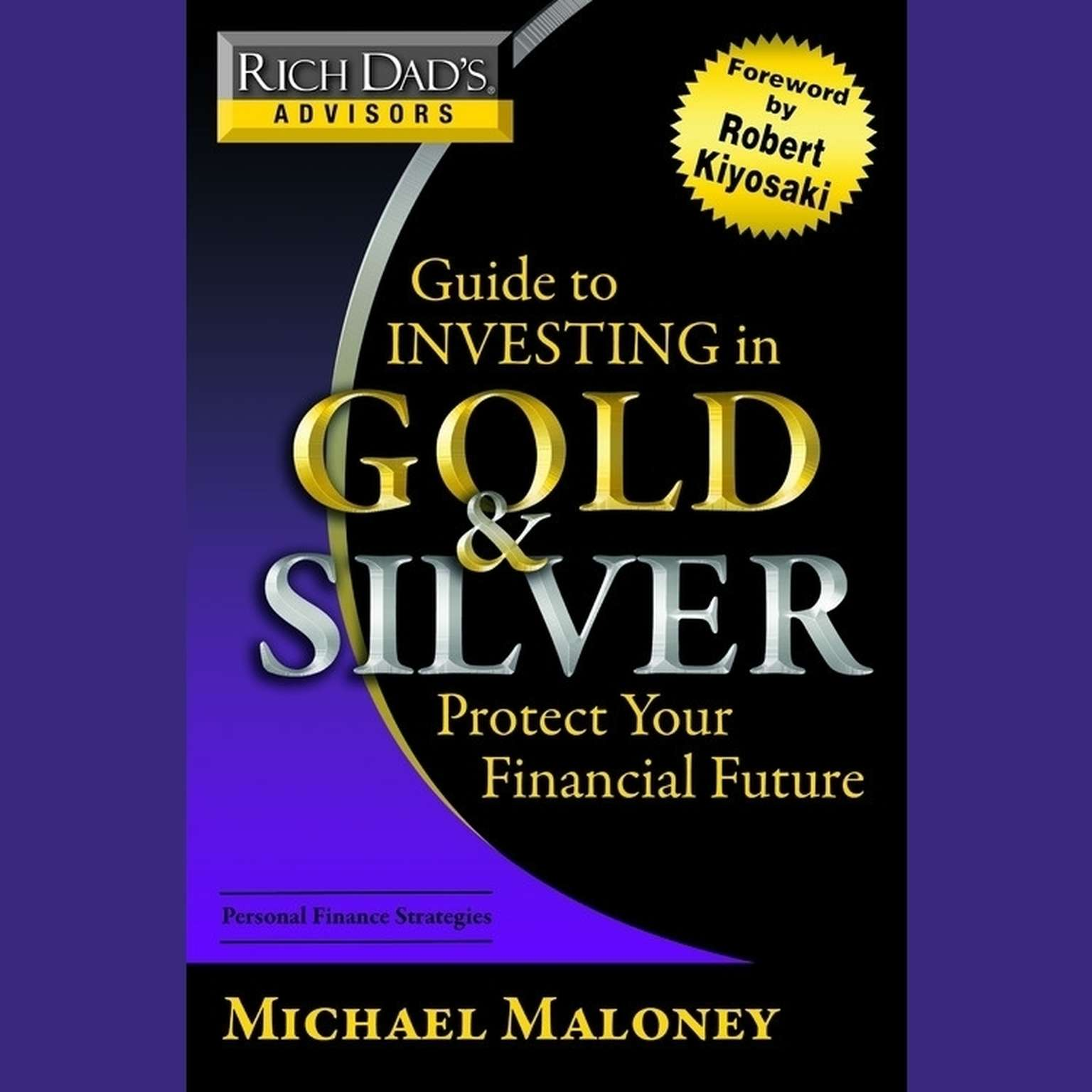 Printable Guide to Investing in Gold and Silver: Protect Your Financial Future Audiobook Cover Art