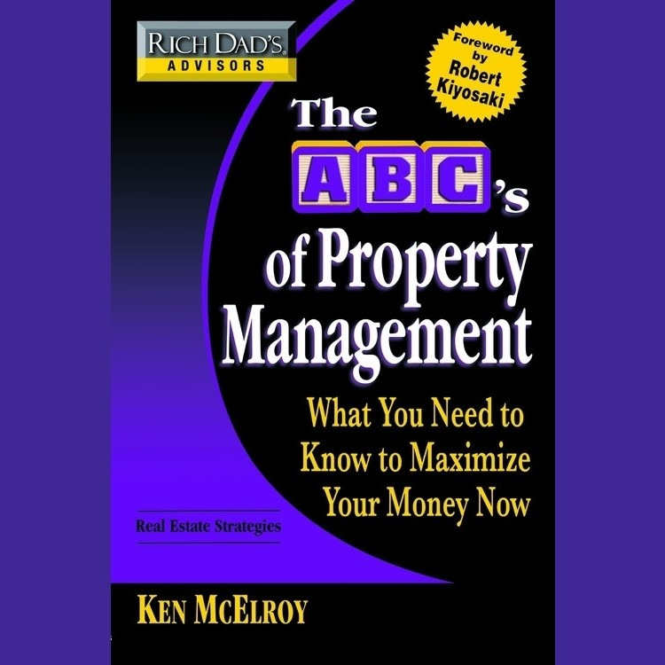 Printable Rich Dad's Advisors: The ABC's of Property Management: What You Need to Know to Maximize Your Money Now Audiobook Cover Art