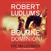 Robert Ludlum's The Bourne Dominion, by Eric Van Lustbader, Robert Ludlum