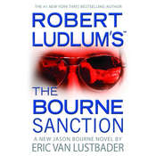 Robert Ludlum's The Bourne Sanction, by Eric Van Lustbader
