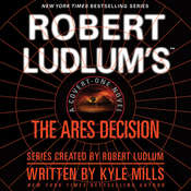 Robert Ludlum's The Ares Decision, by Kyle Mills