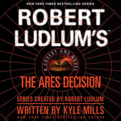 Robert Ludlum's The Ares Decision Audiobook, by Kyle Mills