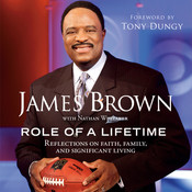 Role of a Lifetime: Reflections on Faith, Family, and Significant Living, by James Brown