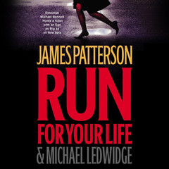 Run for Your Life Audiobook, by James Patterson, Michael Ledwidge