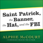 Saint Patrick, The Banner, The Hat, and the FBI Audiobook, by Alphie McCourt