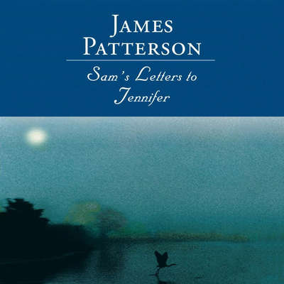 Sams Letters to Jennifer Audiobook, by James Patterson