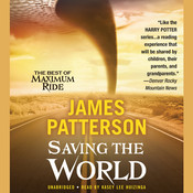 Saving the World and Other Extreme Sports: A Maximum Ride Novel, by James Patterson