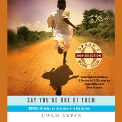 Say Youre One of Them Audiobook, by Uwem Akpan