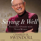 Saying It Well: Touching Others with Your Words Audiobook, by Charles R. Swindoll