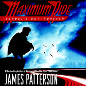 School's Out—Forever: A Maximum Ride Novel, by James Patterson