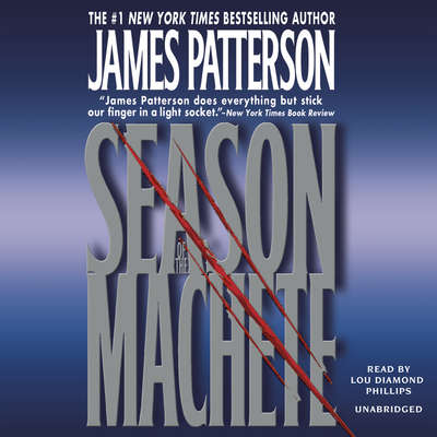 Season of the Machete Audiobook, by James Patterson