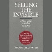 Selling the Invisible: A Field Guide to Modern Marketing, by Harry Beckwith