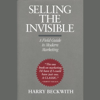 Selling the Invisible: A Field Guide to Modern Marketing Audiobook, by Harry Beckwith