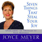 Seven Things That Steal Your Joy: Overcoming the Obstacles to Your Happiness Audiobook, by Joyce Meyer